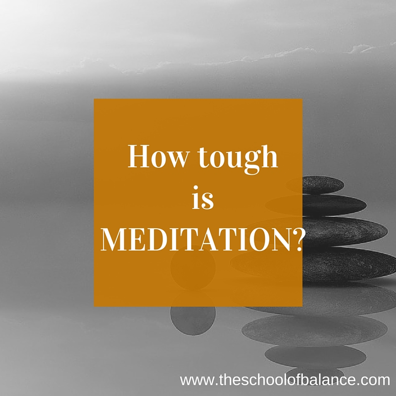 how tough is meditation blog